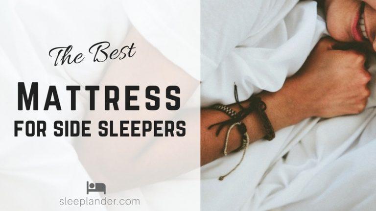 Unbiased reviews of Side Sleepers Mattresses