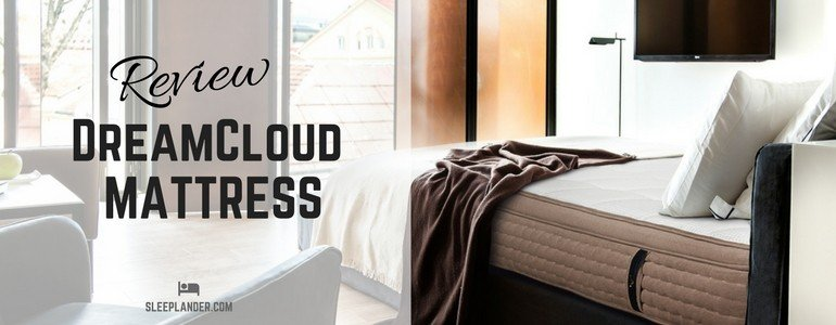 Under The Spotlight Dreamcloud Mattress Review Sleeplander