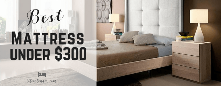 Best Queen and King Mattresses Under $300
