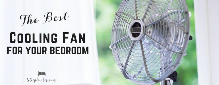 Best Quiet Fans for Bedrooms