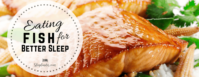 Benefits of seafood for a better sleep salmon and omega-3,6.