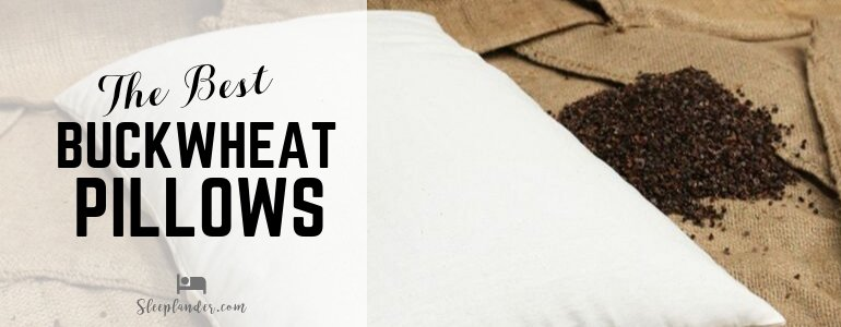 Best Buckwheat Pillows and Reviews